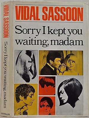 SORRY I KEPT YOU WAITING, MADAM. Signed: Sassoon, Vidal