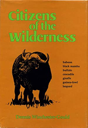 CITIZENS OF THE WILDERNESS.: Winchester-Gould, Dennis