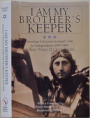 I Am My Brother's Keeper: American Volunteers: Weiss, Craig; Jeffrey