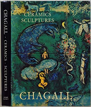 THE CERAMICS AND SCULPTURES OF CHAGALL.: Chagall, Marc; Andre