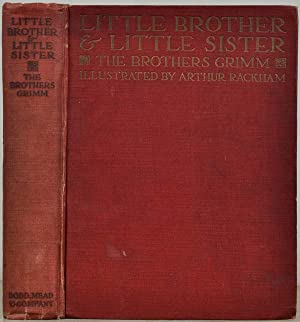 LITTLE BROTHER & LITTLE SISTER and Other: Rackham, Arthur; Brothers