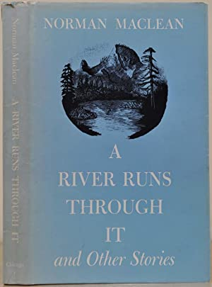 A RIVER RUNS THROUGH IT. Signed and: Maclean, Norman
