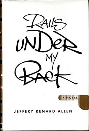 RAILS UNDER MY BACK. With a bookplate signed by the author.: Allen, Jeffrey Renard