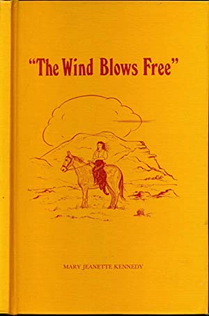 THE WIND BLOWS FREE 1905-1913.: Kennedy, Mary Jeanette