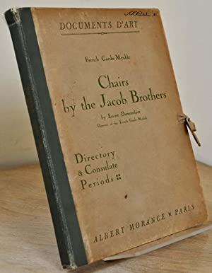 CHAIRS BY THE JACOB BROTHERS. Directory and Consulate Periods. Documents D'Art. French Garde ...