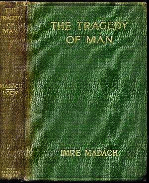 THE TRAGEDY OF MAN. Dramatic Poem: Madach, Imre; William N. Loew