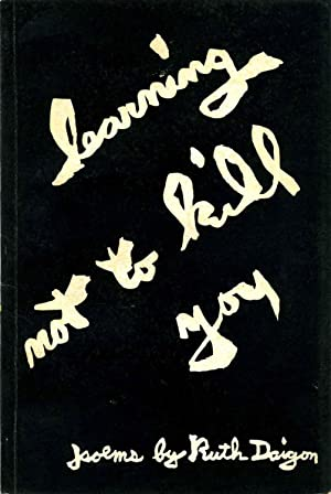 LEARNING NOT TO KILL YOU. Inscribed and signed by Ruth Daigon.: Daigon, Ruth
