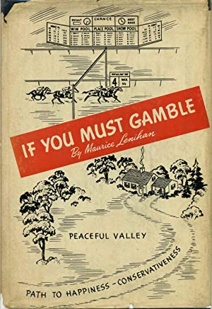 IF YOU MUST GAMBLE. Signed by Maurice Lenihan.: Lenihan, Maurice