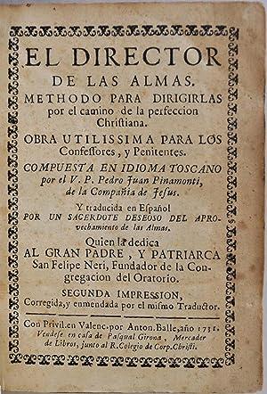EL DIRECTOR DE LAS ALMAS. Methodo para Dirigirlas por el camino de la perfeccion Christiana. Obra ...