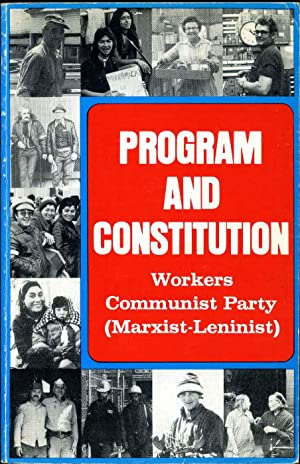 PROGRAM AND CONSTITUTION: Workers Communist Party