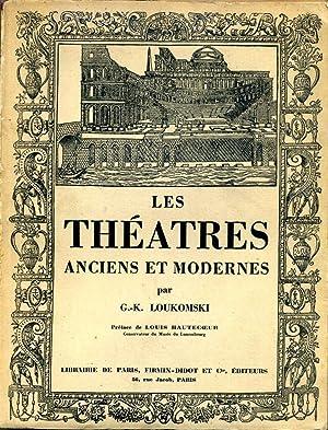 LES THEATRES. Anciens et Modernes.: Loukomski, G.-K