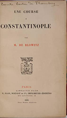 UNE COURSE A CONSTANTINOPLE.: de Blowitz, M.