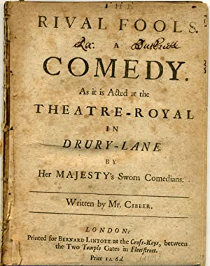 THE RIVAL FOOLS. A Comedy. As it is Acted at the Theatre-Royal in Drury-Lane By Her Majesty's ...