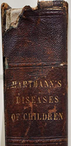 DR. FRANZ HARTMANN'S DISEASES OF CHILDREN and Their Homeopathic Treatment: Hartmann, Dr. Franz...