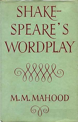 SHAKESPEARE'S WORDPLAY.: Mahood, M. M.