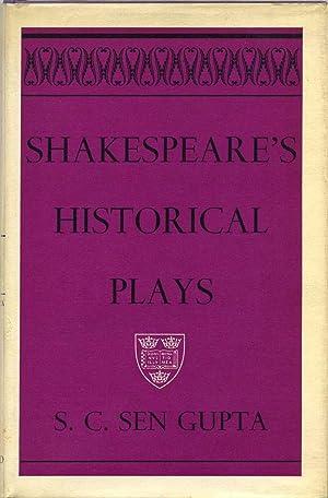 SHAKESPEARE'S HISTORICAL PLAYS.: Gupta, S. C. Sen