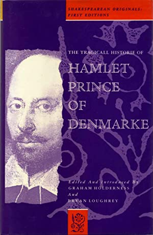 The Tragicall Historie of Hamlet Prince of: Shakespeare, William;Holderness, Graham;