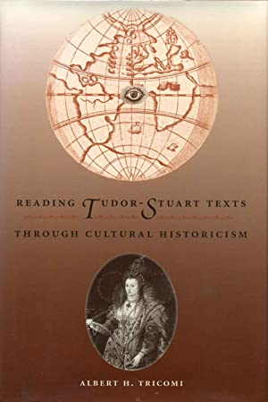 Reading Tudor-Stuart Texts Through Cultural Historicism.: Tricomi, Albert H.