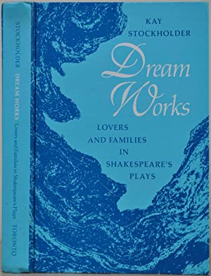 Dream Works: Lovers and Families in Shakespeare's: Stockholder, Kay