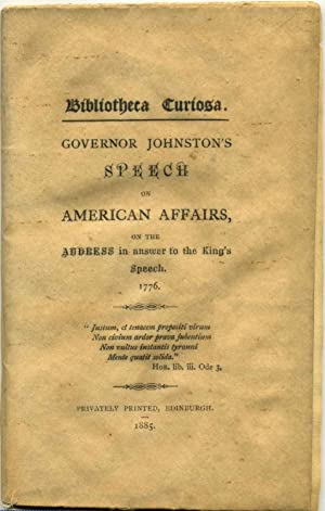 Bibliotheca Curiosa. Governor Johnston's Speech on American Affairs, on the Address in answer ...