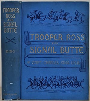 TROOPER ROSS AND SIGNAL BUTTE.: King, Charles