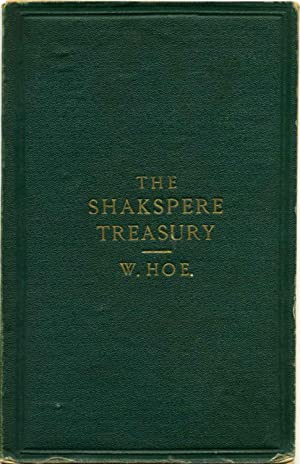 THE SHAKSPERE Shakespeare TREASURY of Subject Quotations, Synonymously Indexed.: Hoe, William