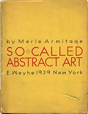 SO CALLED ABSTRACT ART.: Armitage, Merle