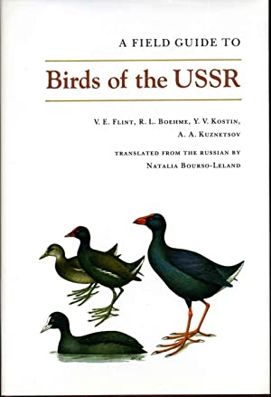 A Field Guide to Birds of the USSR: Including Eastern Europe and Central Asia.: Flint, V. E.; R. L....
