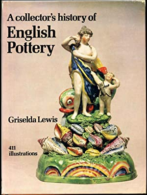 A COLLECTOR'S HISTORY OF ENGLISH POTTERY: Lewis, Griselda