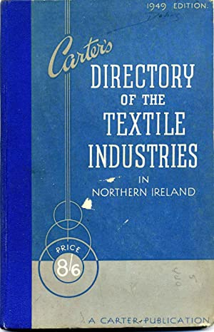 CARTER'S DIRECTORY OF THE TEXTILE INDUSTRIES IN NORTHERN IRELAND 1949