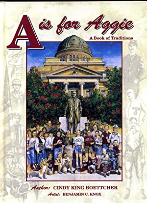 A IS FOR AGGIE. A Book of Traditions. Signed by author: Boettcher, Cindy King