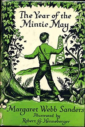 THE YEAR OF THE MINTIE MAY.: Sanders, Margaret Webb