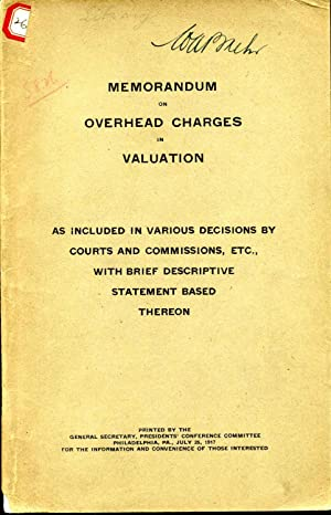 MEMORANDUM ON OVERHEAD CHARGES IN VALUATION. As Included In Various Decisions by Courts and ...