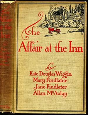 Affair at the Inn, The, by Kate Douglas Wiggin, Mary Findlater, Jane Findlater, Allan McAulay.