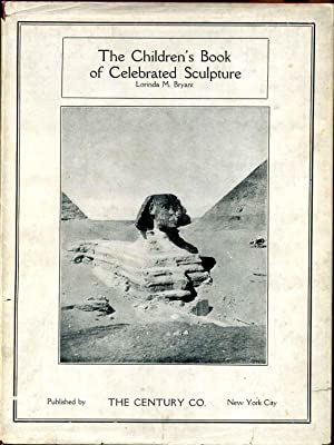 Children's book of celebrated sculpture, The.: Bryant, Lorinda Munson 1855-1933