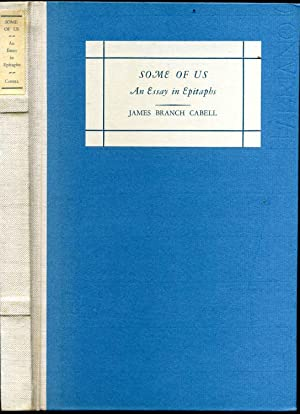 Some of us, an essay in epitaphs. Limited edition signed by James Branch Cabell.