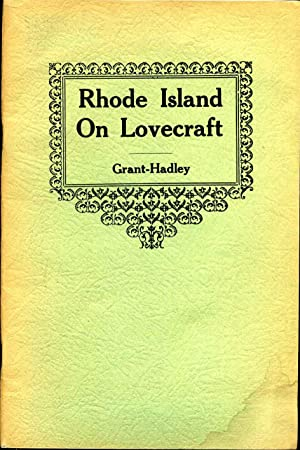 RHODE ISLAND ON LOVECRAFT. Edited by Donald M. Grant and Thomas P. Hadley. Illustrated by Betty W...