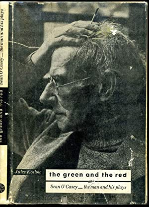 The green and the red. Sean O'Casey.the man and his plays.: Koslow, Jules b. 1916