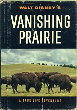 WALT DISNEY'S VANISHING PRAIRIE. A true-life adventure. By Jane Werner and the staff of the Walt ...