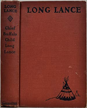 Long Lance. Foreword by Irvin S. Cobb.: Buffalo Child Long Lance, Chief 1890-1932