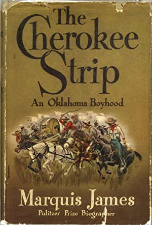 Cherokee strip, a tale of an Oklahoma boyhood.: James, Marquis 1891-1955