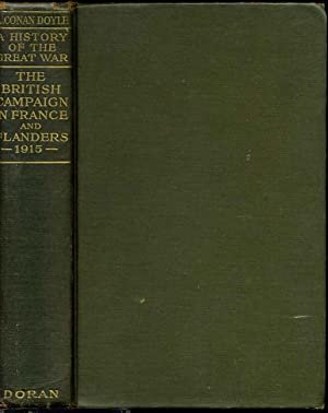 A history of the great war. Volume two. The British campaign In France and Flanders 1915.: Doyle, ...