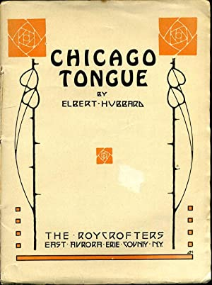So This Then Is The Preachment Entitled Chicago Tongue As Written by Fra Elbertus.