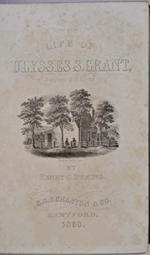 The Life of Ulysses S. Grant, General United States Army.: Deming, Henry Champion (1815-1872)