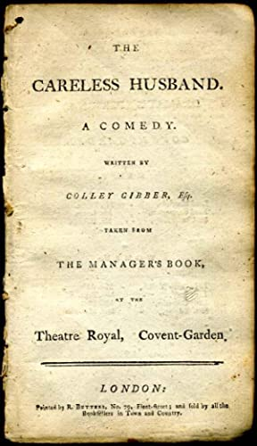 Careless husband, the. A comedy . taken from the manager's book at the Theatre Royal, ...