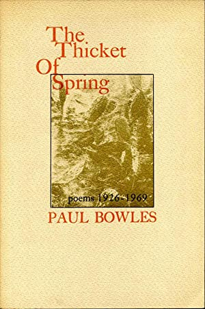 THE THICKET OF SPRING. Poems 1926-1969.