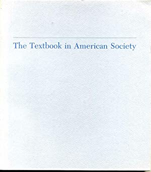 Textbook in American society, The. A volume based on a conference at the Library of Congress on M...