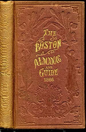 Boston almanac for the year 1866, The. No. 31.: Unknown
