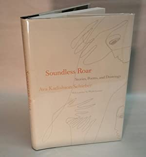 SOUNDLESS ROAR. Stories, Poems, and Drawings. Signed by Ava Kadishson Schieber.: Schieber, Ava ...