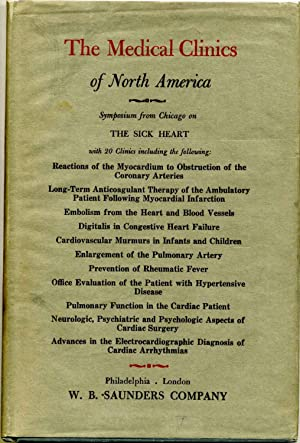 THE MEDICAL CLINICS OF NORTH AMERICA. January 1957. The Sick Heart. Chicago Number.: Adams, Wright;...